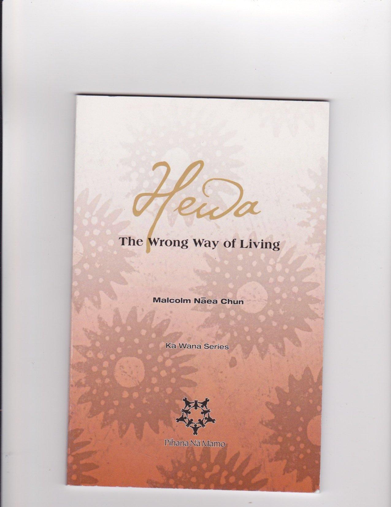 Download Hewa: The Wrong Way of Living (Ka Wana Series) PDF