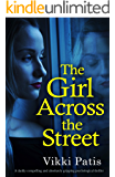 The Girl Across the Street: A darkly compelling and absolutely gripping psychological thriller