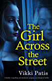 The Girl Across the Street: A darkly compelling and absolutely gripping psychological thriller (English Edition)