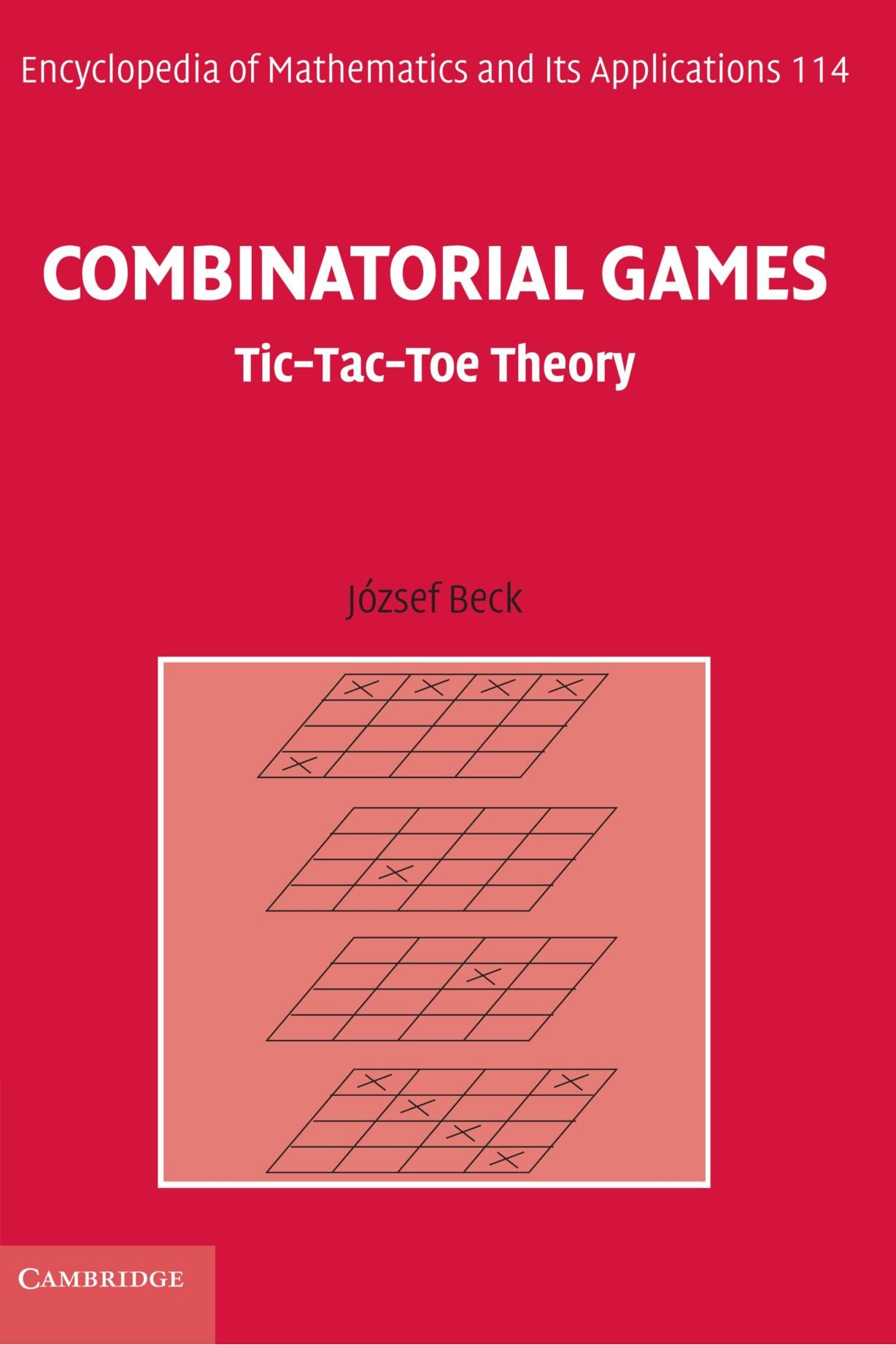 Combinatorial Games  Tic Tac Toe Theory  Encyclopedia Of Mathematics And Its Applications Band 114