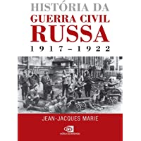 História da Guerra Civil Russa: 1917 - 1922
