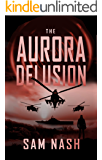 The Aurora Delusion (The Aurora Conspiracies Book 6)