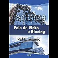 Livro Fachadas Pele de Vidro e Glazing Alumínio e Vidro: Livro de Fachadas Glazing