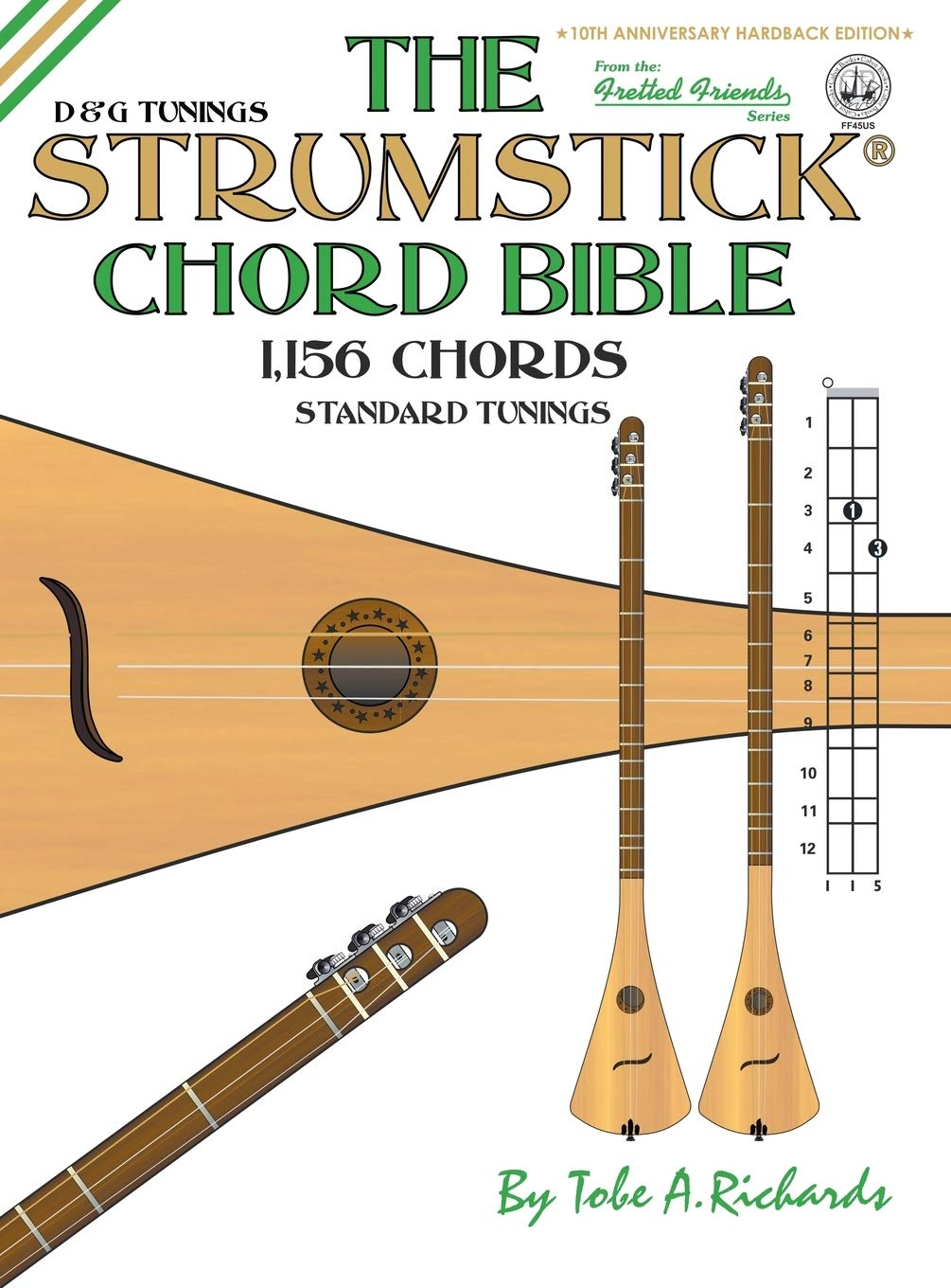 The Strumstick Chord Bible: D & G Tunings 1,156 Chords Fretted ...
