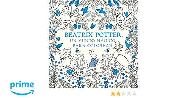 Un mundo mágico para colorear (Beatrix Potter): Amazon.es: Beatrix ...