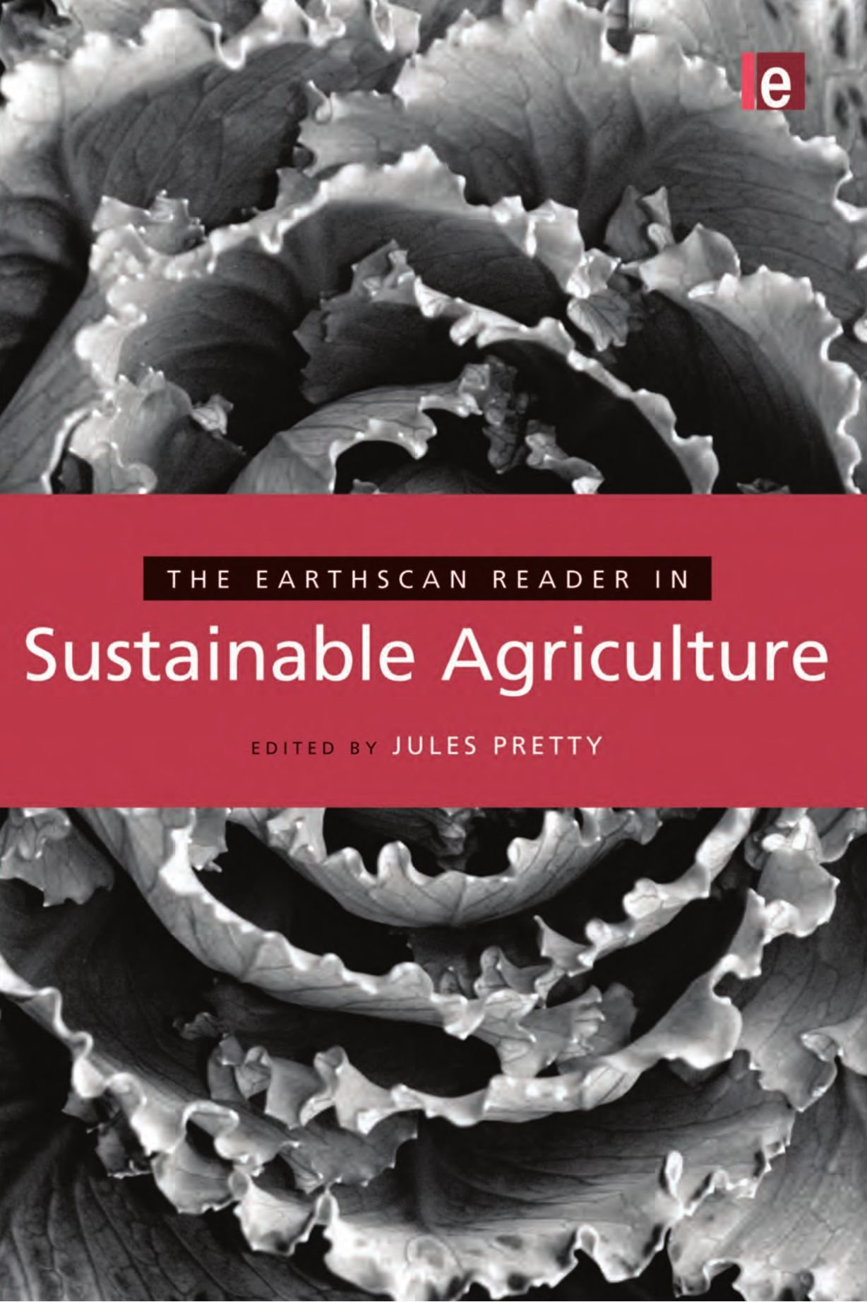The Earthscan Reader in Sustainable Agriculture (Earthscan Reader Series)