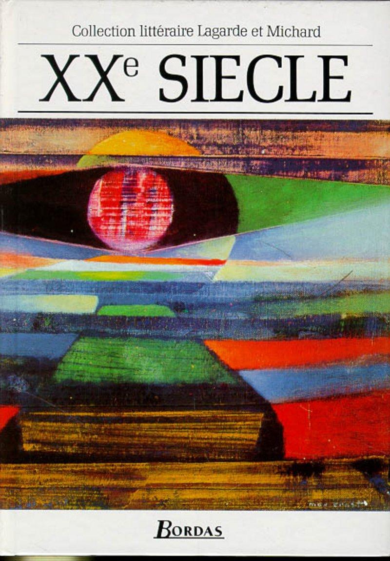 Amazon.fr - XXe siècle : Les Grands Auteurs français - Anthologie et  Histoire littéraire - Danièle Besson-Leaud, André Lagarde, Laurent Michard  - Livres