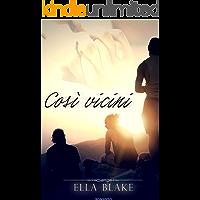 Così vicini (Close Vol. 1) (Italian Edition) book cover