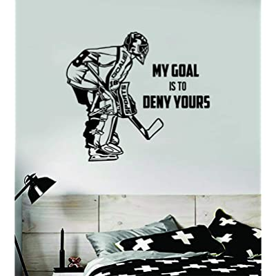 Hockey Goalie My Goal is to Deny Yours Wall Decal Sticker Vinyl Art Bedroom Room Decor Teen Quote Inspirational Boy Girl Baby Sports Team Play Ice Skate Roller Blade Winter Goal Man Cave Kids: Home & Kitchen