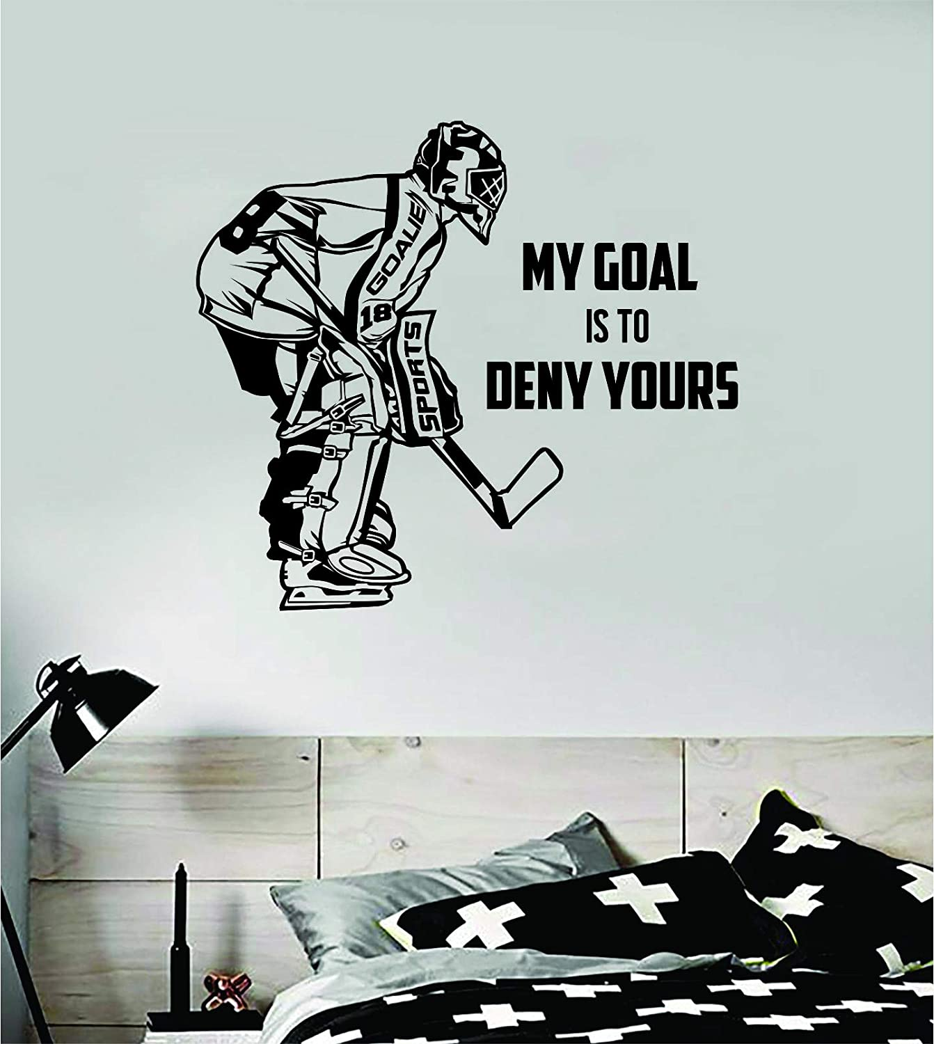 Hockey Goalie My Goal is to Deny Yours Wall Decal Sticker Vinyl Art Bedroom Room Decor Teen Quote Inspirational Boy Girl Baby Sports Team Play Ice Skate Roller Blade Winter Goal Man Cave Kids