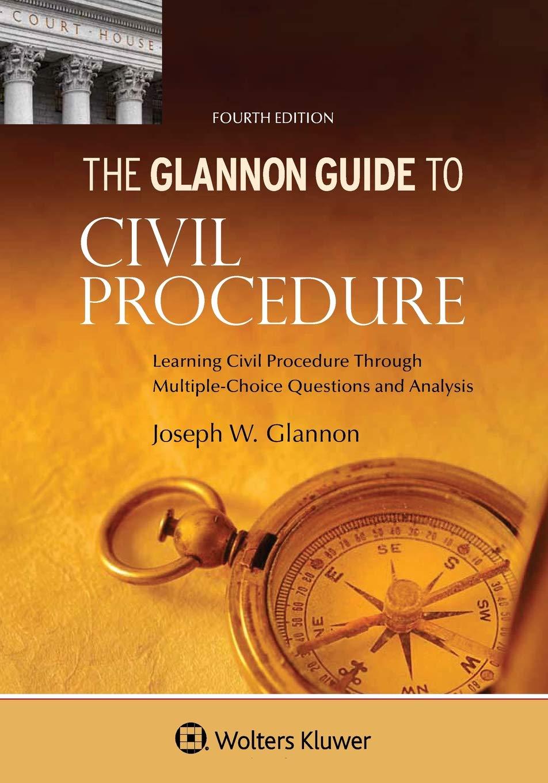 Glannon Guide to Civil Procedure: Learning Civil
