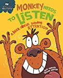 Monkey Needs to Listen - A book about paying attention (Behaviour Matters)