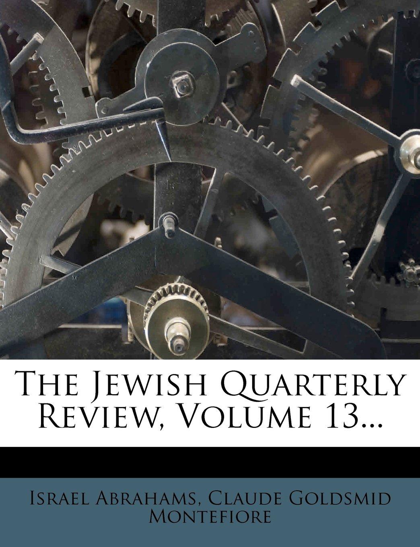 Read Online The Jewish Quarterly Review, Volume 13... pdf epub