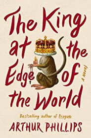 The King at the Edge of the World: A Novel