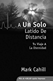 A Un Solo Latido De Distancia (Spanish Edition)