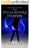 The Spellcaster's Weapon (Weapon of Fire and Ash Book 2)