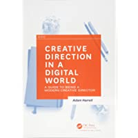 Creative Direction in a Digital World: A Guide to Being a Modern Creative Director