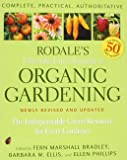 Rodale's Ultimate Encyclopedia of Organic Gardening : The Indispensible Green Resource for Every Gardener