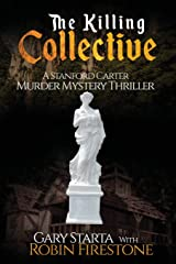 The Killing Collective: A Stanford Carter Murder Mystery Thriller (Volume 3)