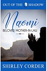 Naomi: Beloved Mother-in-law (Out of the Shadow Book 4) Kindle Edition