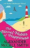The Novel Habits of Happiness (Isabel Dalhousie Novels) Book 10