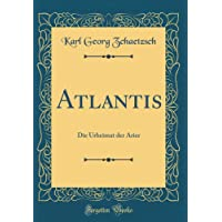 Atlantis: Die Urheimat der Arier (Classic Reprint)