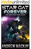 Star Cat Forever: A Science Fiction & Fantasy Adventure (The Star Cat Series - Book 6)