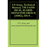 US Army, Technical Manual, TM 5-6350-280-10, ALARM-MONITOR GROUP, (AMG), OA-9431/FSS-9(V CAGEC 97403 book cover