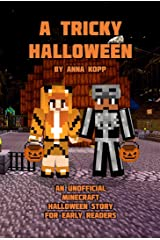 A Tricky Halloween: An Unofficial Minecraft Halloween Story for Early Readers Kindle Edition