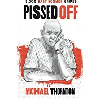 Pissed Off: 3300 Baby Boomer Gripes