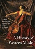 A History of Western Music (Tenth Edition)