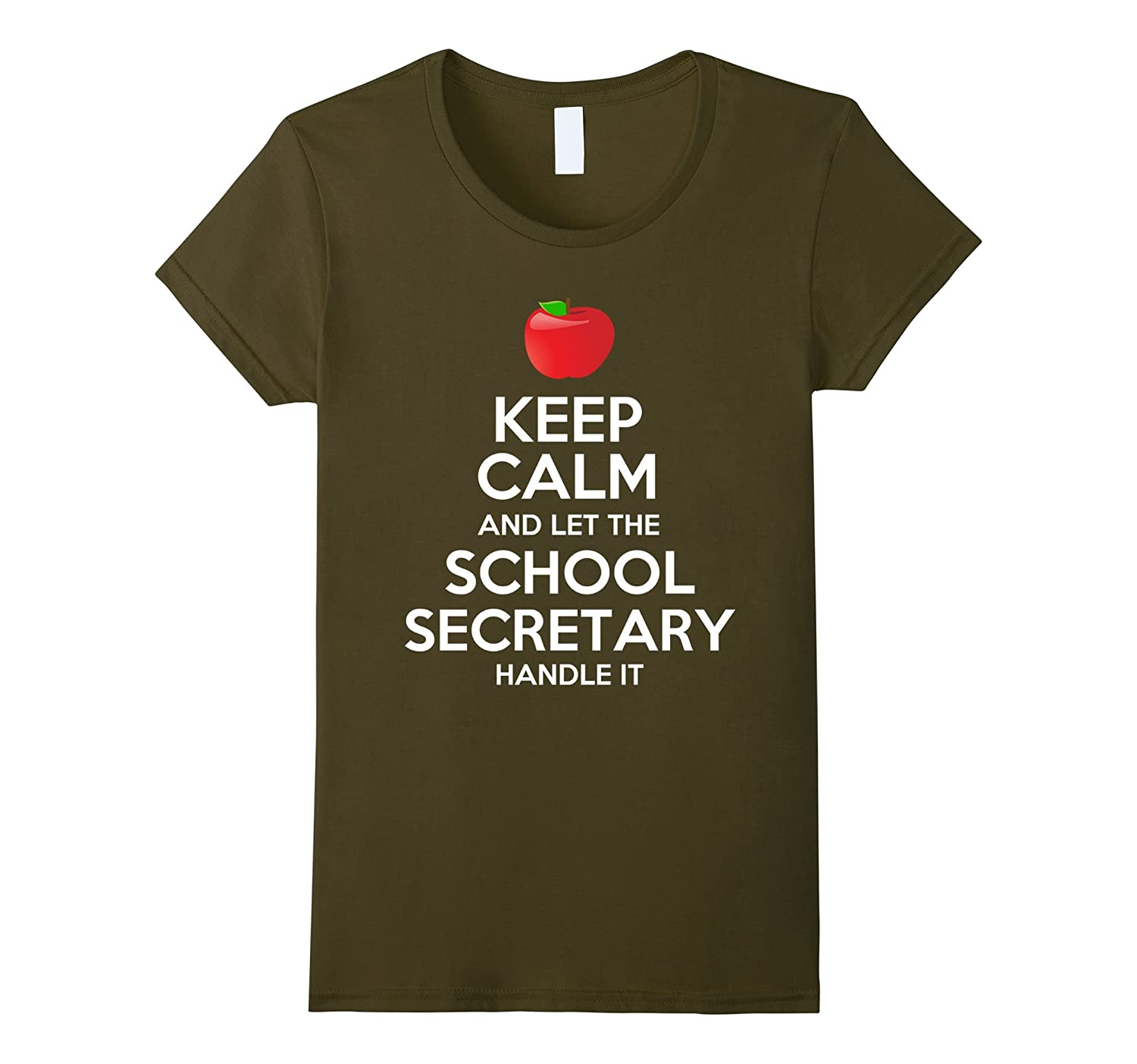 Keep Calm And Let The School Secretary Handle It T-Shirt