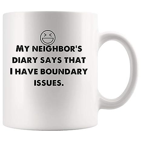 Amazon.com: Neighbor\'s diary says I have boundary issues ...