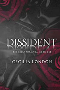 Dissident: Part One in the Bellator Saga