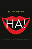 Ha!: The Science of When We Laugh and Why