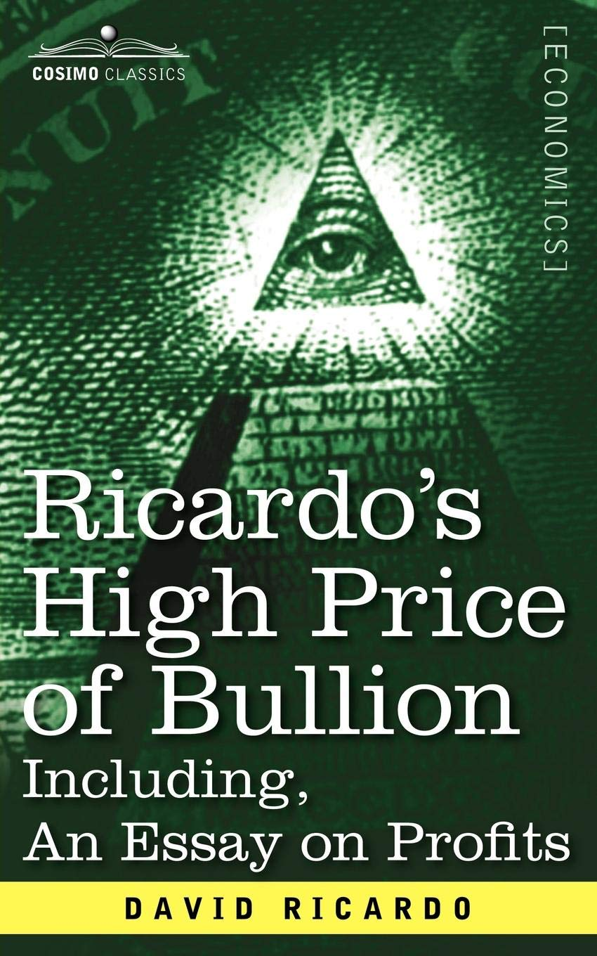 Download Ricardo's High Price of Bullion Including, an Essay on Profits ebook