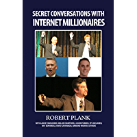 Secret Conversations with Internet Millionaires: How to Make Money Online with an Internet Marketing Business (English Edition)