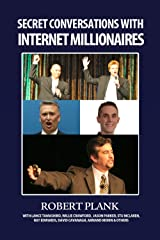 Secret Conversations with Internet Millionaires: How to Make Money Online with an Internet Marketing Business Kindle Edition