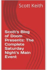 Scott's Blog of Doom Presents:  The Complete Saturday Night's Main Event Kindle Edition