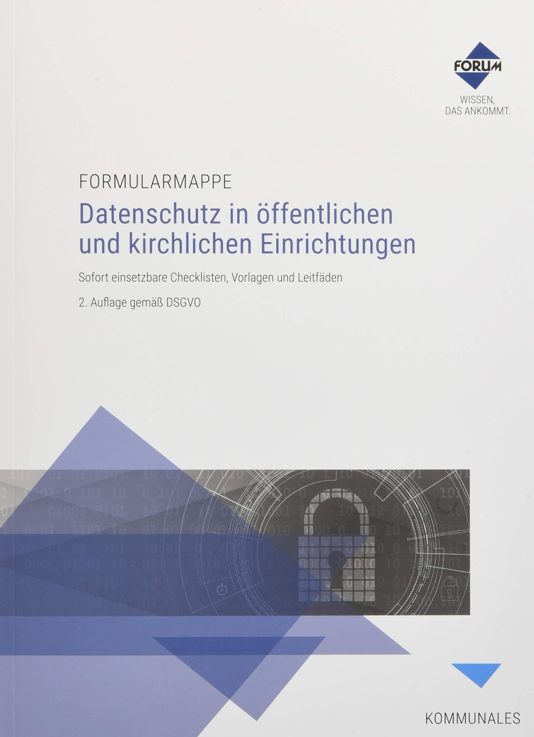 Formularmappe Datenschutz in öffentlichen und kirchlichen Einrichtungen Taschenbuch – 18. April 2018 Forum Verlag Herkert GmbH 3963140291 Handels- und Wirtschaftsrecht Arbeitsrecht