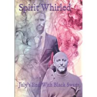 Spirit Whirled: July's End with Black Swans