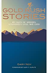 Gold Rush Stories: 49 Tales of Seekers, Scoundrels, Loss, and Luck Paperback