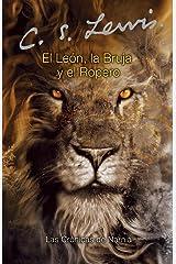 El león, la bruja y el ropero: The Lion, the Witch and the Wardrobe (Spanish edition) (Las cronicas de Narnia) Paperback