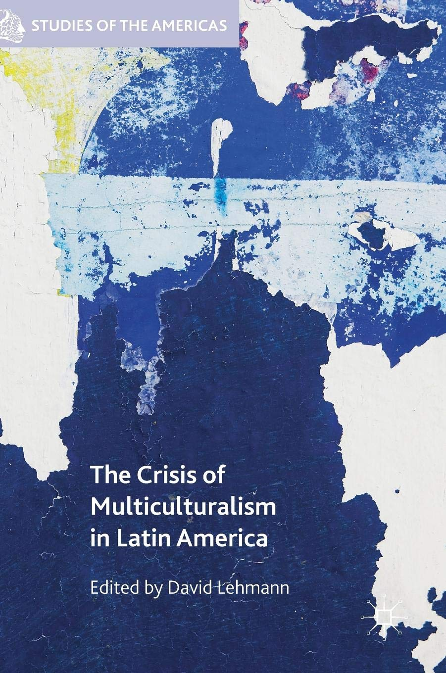 The Crisis of Multiculturalism in Latin America