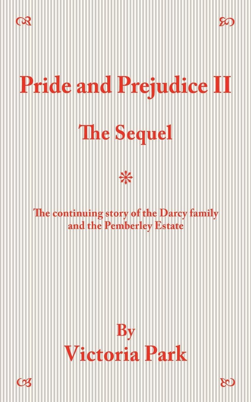 Download Pride And Prejudice Ii The Sequel By Victoria Park