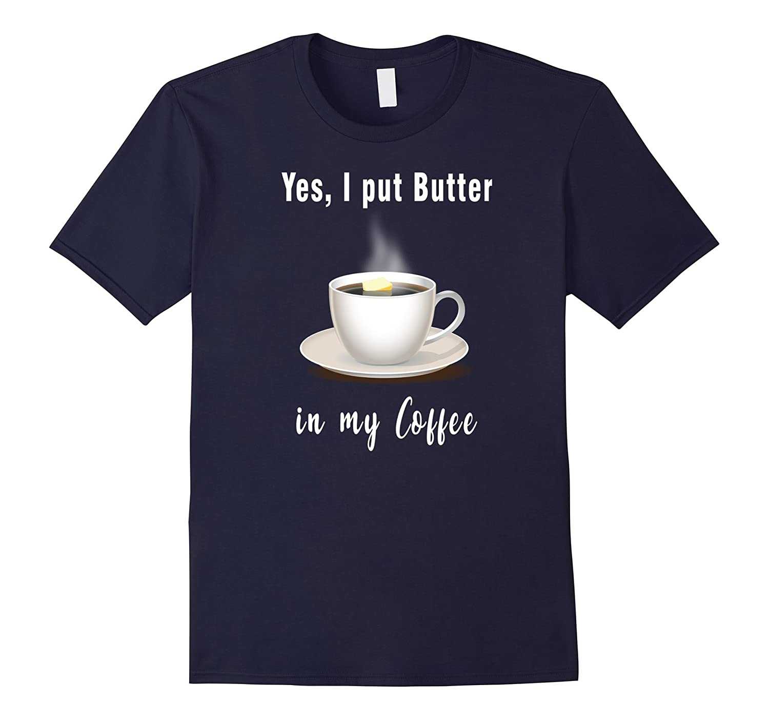 Butter In Coffee Keto Diet T-shirt Healthy Fat Living Tees-TH
