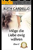 Kade & Annie – Möge die Liebe ewig währen (Die Barrington-Milliardäre 6)