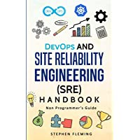 Devops and Site Reliability Engineering (Sre) Handbook: Non Programmer's Guide