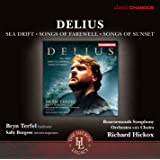 Delius: Sea Drift - Songs of Farewell - Songs of Sunset (The Hickox Legacy)