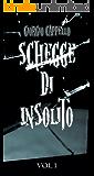 SCHEGGE DI INSOLITO: Volume 1